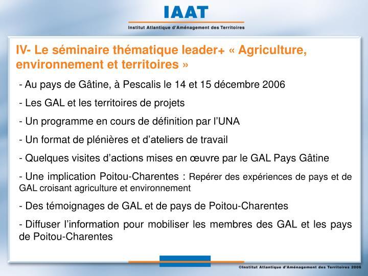 IV- Le séminaire thématique leader+ «Agriculture, environnement et territoires»
