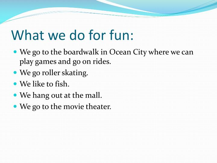 What we do for fun: