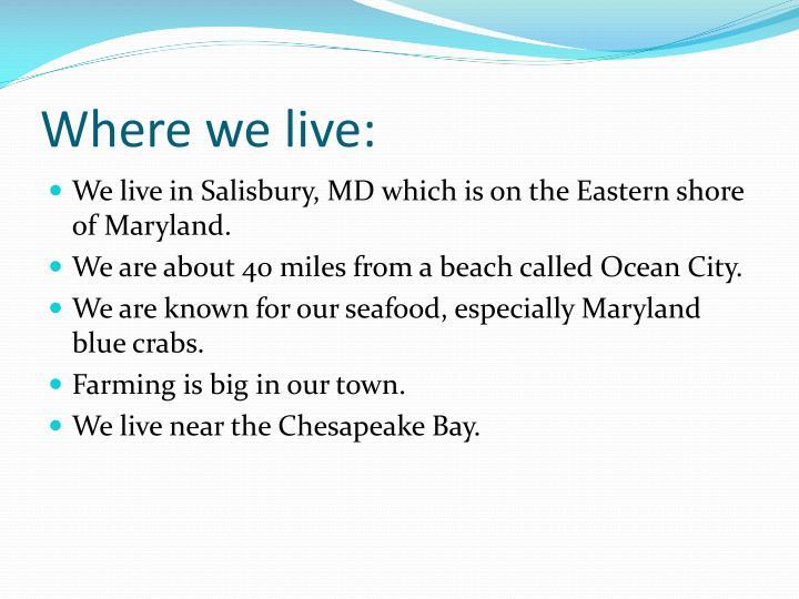 Where we live: