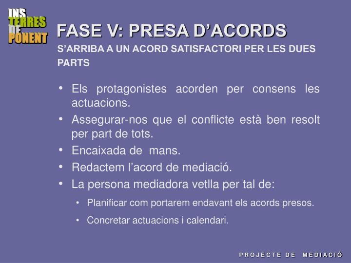 FASE V: PRESA D'ACORDS