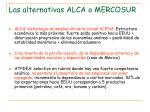 las alternativas alca o mercosur