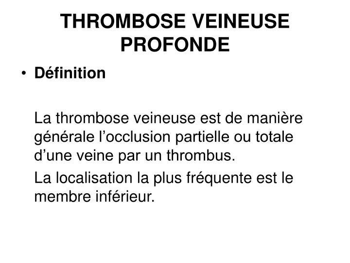 THROMBOSE VEINEUSE PROFONDE