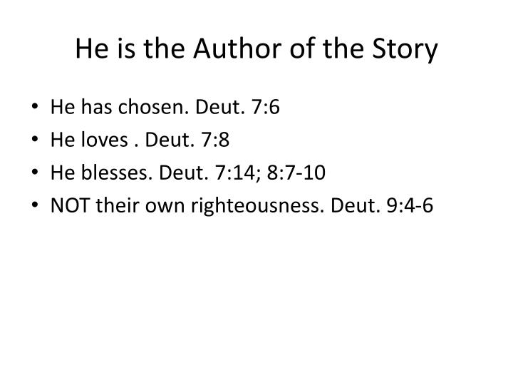 He is the Author of the Story