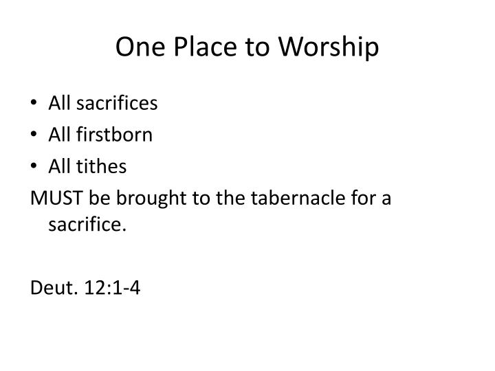 One Place to Worship