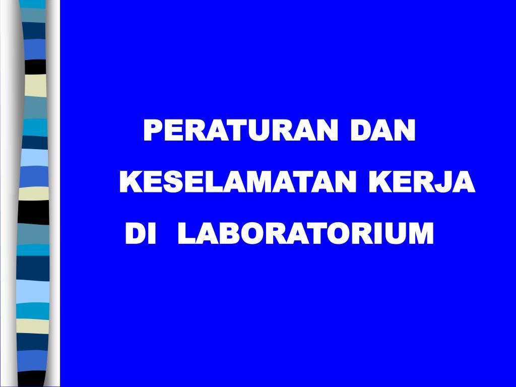 Ppt Peraturan Dan Keselamatan Kerja Di Laboratorium Powerpoint Presentation Id 3871350