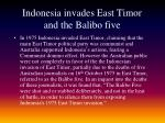indonesia invades east timor and the balibo five