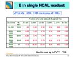 e in single hcal readout