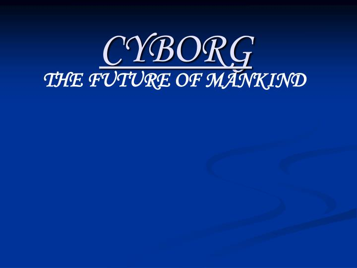 technology the future of mankind Science, technology and the future of man wwwiosrjournalsorg 3 | page significant and exiting also is the discovery of the processes for.