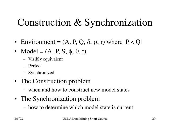 Construction & Synchronization