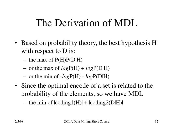 The Derivation of MDL