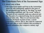 the constituent parts of the sacramental sign1
