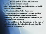 the recipient of the sacraments