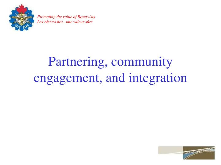 Partnering, community engagement, and integration