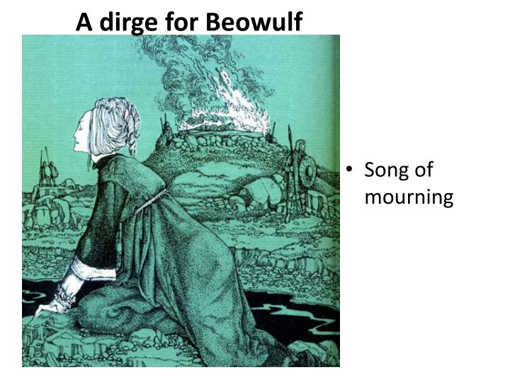 A dirge for Beowulf