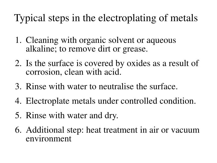 Typical steps in the electroplating of metals