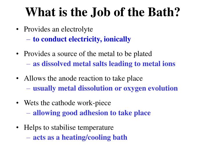 What is the Job of the Bath?