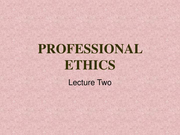 proffessional ethics Professional ethics meaning - professional ethics definition - professional ethics explanation the term professionalism originally applied to vows of a religious order.