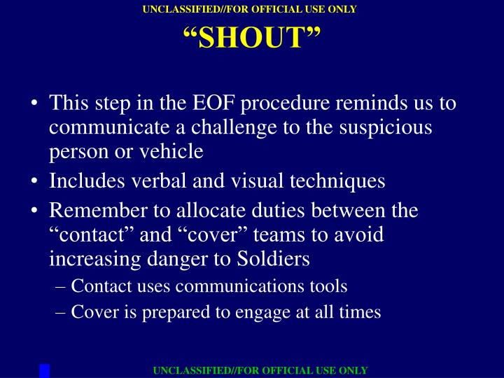 This step in the EOF procedure reminds us to communicate a challenge to the suspicious person or vehicle