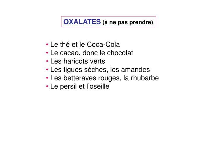 OXALATES