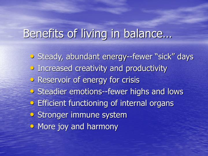 Benefits of living in balance…
