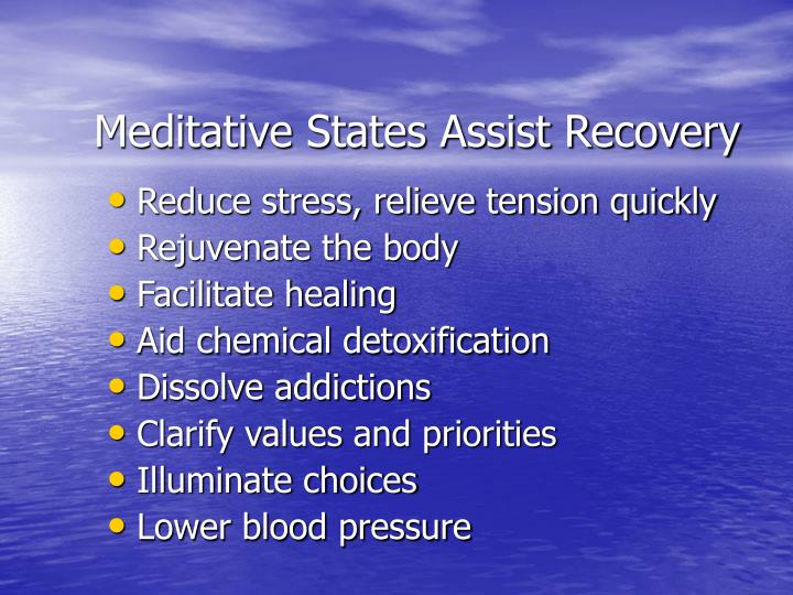 Meditative States Assist Recovery