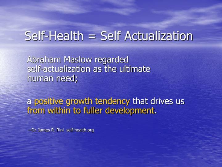 Self-Health = Self Actualization