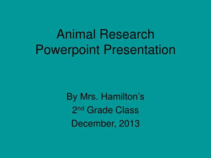 animal research powerpoint presentation n.