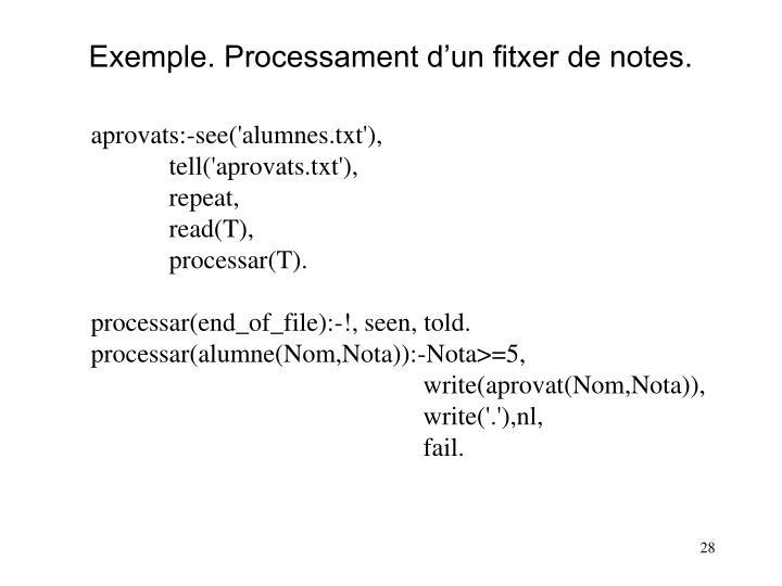 Exemple. Processament d'un fitxer de notes.
