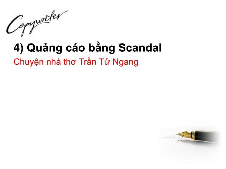 4) Quảng cáo bằng Scandal