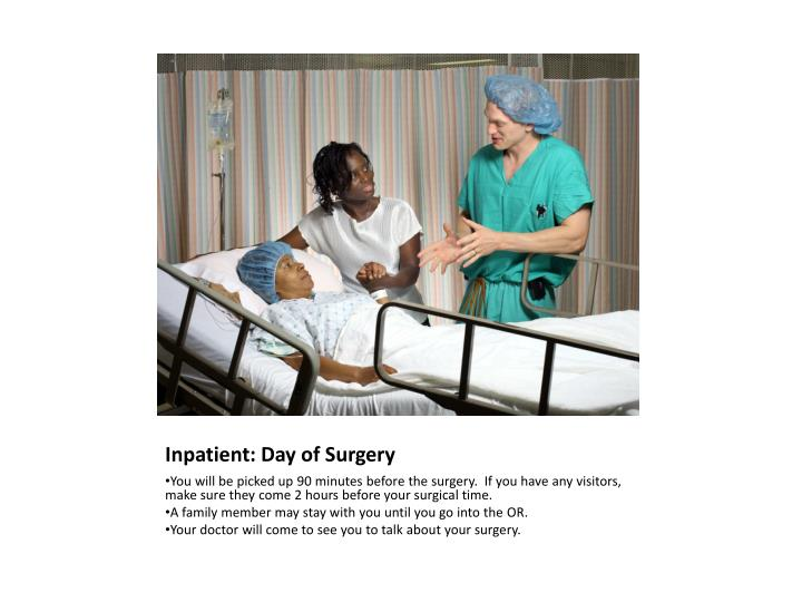 Inpatient: Day of Surgery