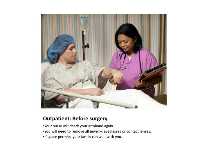 Outpatient: Before surgery