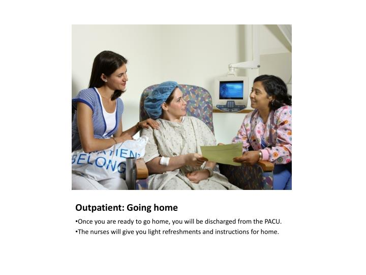 Outpatient: Going home
