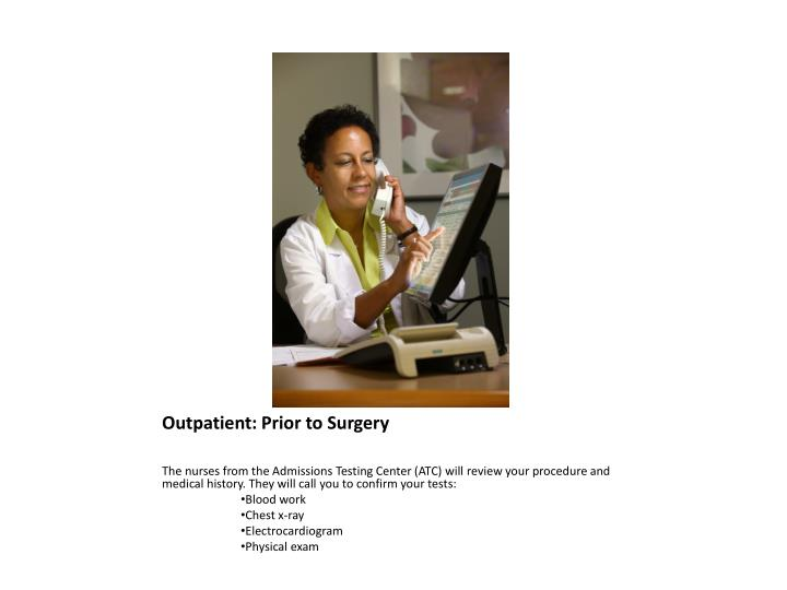 Outpatient prior to surgery