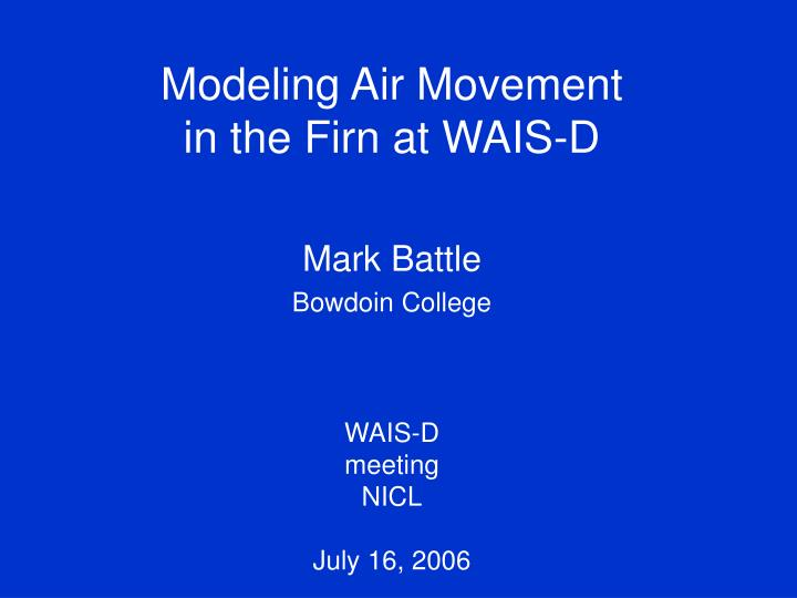 Modeling air movement in the firn at wais d