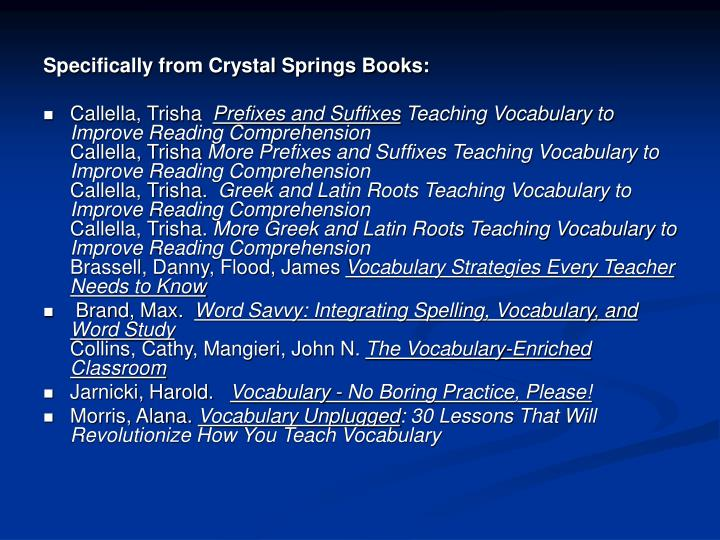 Specifically from Crystal Springs Books: