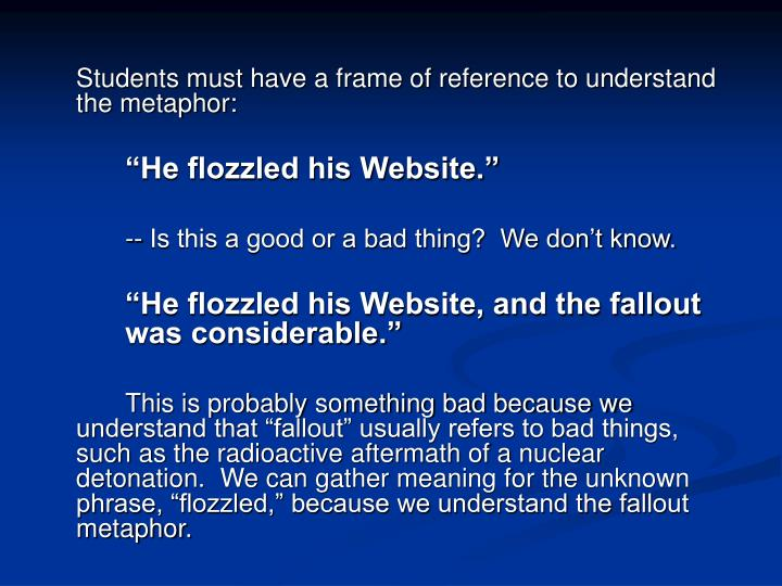 Students must have a frame of reference to understand the metaphor: