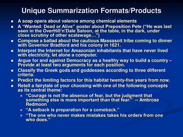 Unique Summarization Formats/Products