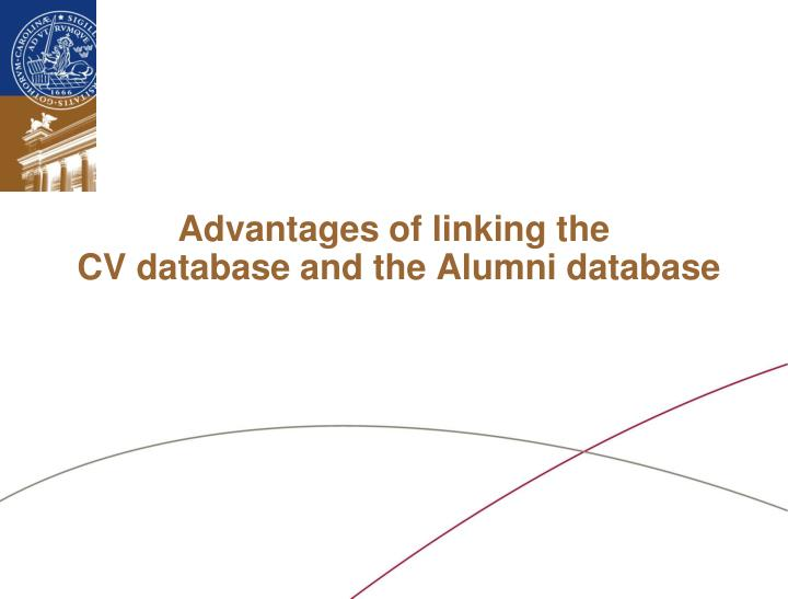 advantages of linking the cv database and the alumni database n.