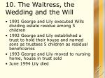 10 the waitress the wedding and the will