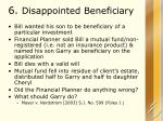 6 disappointed beneficiary