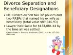 divorce separation and beneficiary designations