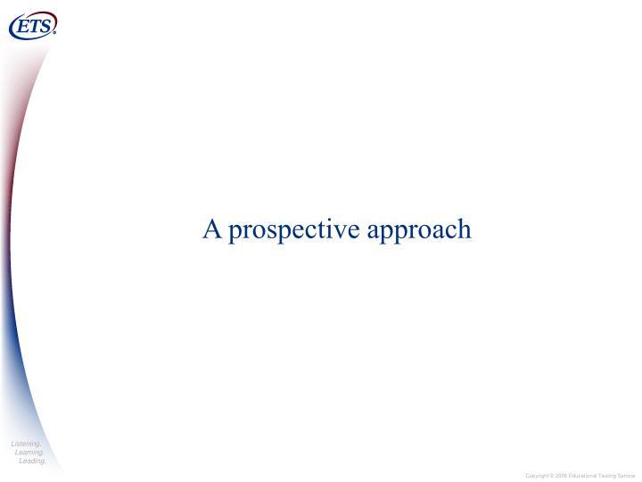 A prospective approach