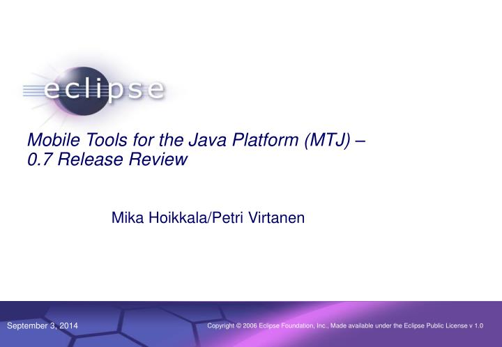 mobile tools for the java platform mtj 0 7 release review n.