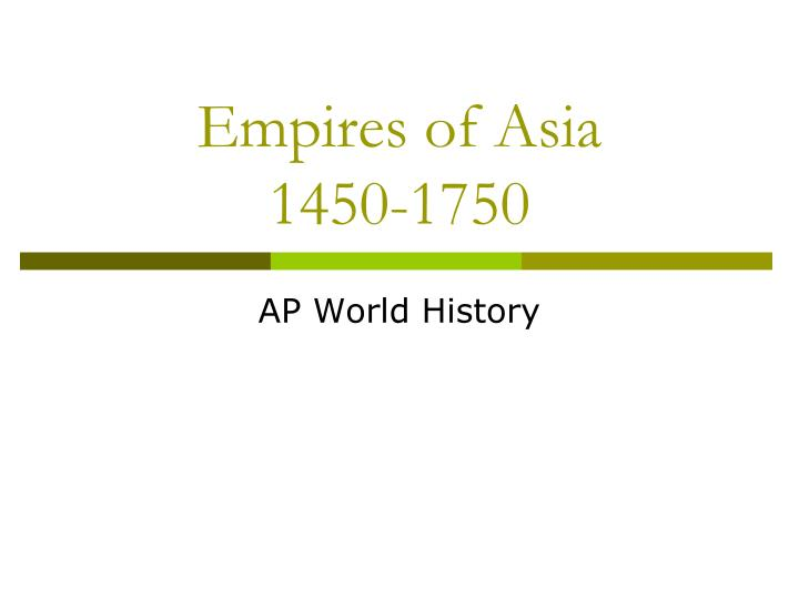 empires of asia 1450 1750 n.
