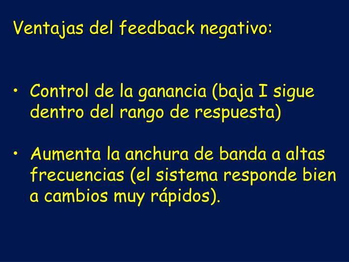 Ventajas del feedback negativo: