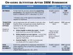 on going activities after dbm submission