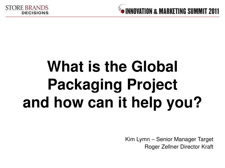 what is the global packaging project and how can it help you