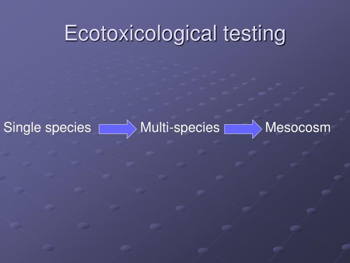 Ecotoxicological testing