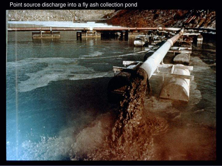 Point source discharge into a fly ash collection pond