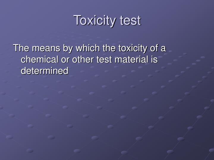 Toxicity test